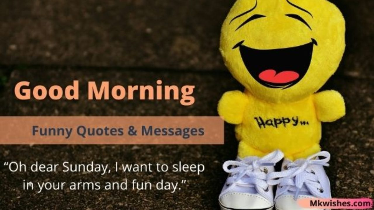 Start to day morning funny quotes good the 21 Funny