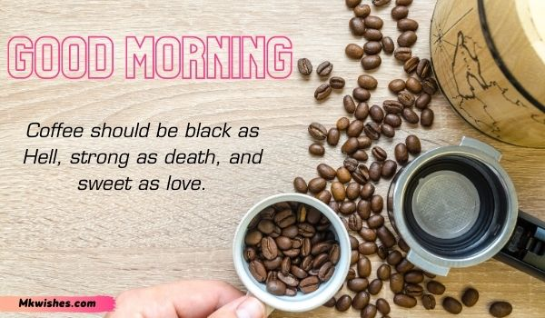 Beautiful Good Morning Coffee wishes images with quotes