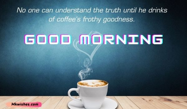 Best Good Morning Coffee Quotes Images