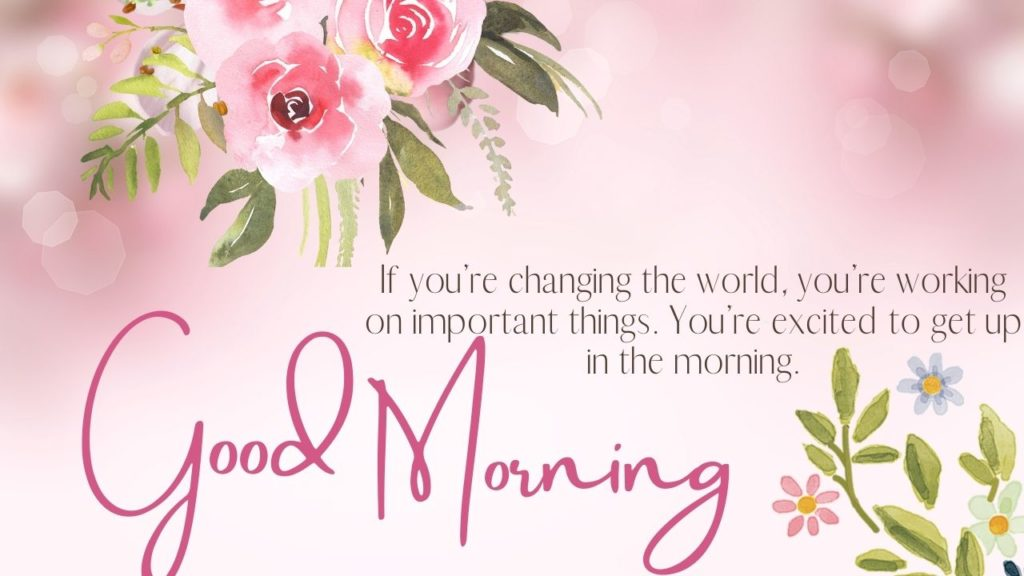 Inspirational Good Morning Flowers Images Quotes To Share Mk Wishes