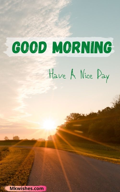 Latest good morning and have a nice day images