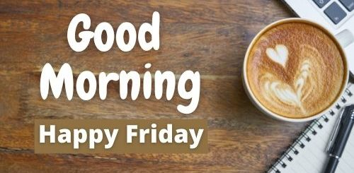 Good morning Friday coffee images
