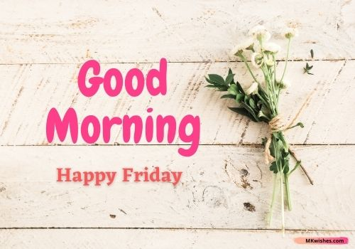 Latest Happy Friday good morning flowers images