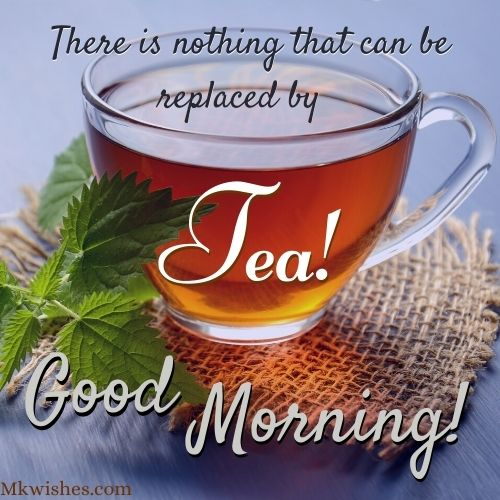 Good Morning Tea Pics
